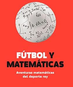 * David Sumpter, Futbol y Matemáticas. Aventuras matemáticas del deporte rey. Ariel, 2016