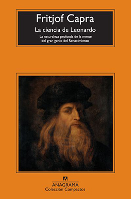 ** Capra Fritjof (2008). La ciencia de Leonardo. La naturaleza profunda de la mente del gran genio del Renacimiento. Barcelona:Anagrama, Colección Compactos.