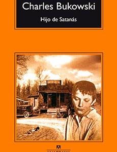 """Charles Bukowski, """"Hijo de Satanás"""", ANAGRAMA. Primera reimpresión mexicana: (2016)."""
