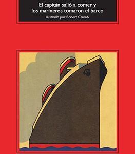 ** Bukowski, Charles (2016). El capitán salió a comer y los marineros tomaron el barco. México: Anagrama, Colección Compactos.