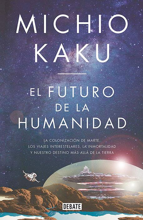 ** Michio Kaku. (2019). El futuro de la humanidad. México: Penguin Randon House. Primera edición en México.