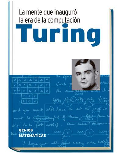 Lahoz-Beltra, Rafael (2017). La mente que inauguró la era de la computación: Turing, Genios de las matemáticas, Editec.