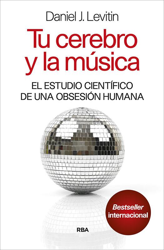 ** Daniel J. Levitin, Tu cerebro y la música. El estudio científico de una obsesión humana. Traducción de José Manuel Álvarez Flórez. RBA Libros (2018).